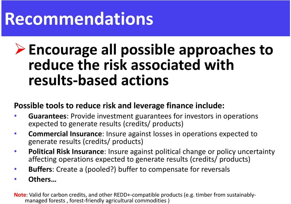 (credits/ products) Political Risk Insurance: Insure against political change or policy uncertainty affecting operations expected to generate results (credits/ products) Buffers: Create a