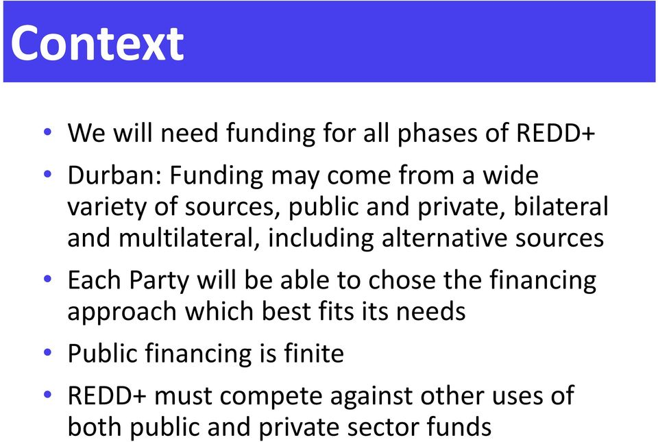 sources Each Party will be able to chose the financing approach which best fits its needs