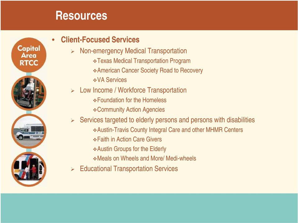 Agencies Services targeted to elderly persons and persons with disabilities Austin-Travis County Integral Care and other MHMR