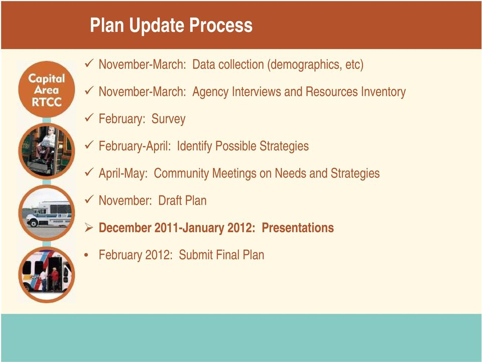 February-April: Identify Possible Strategies April-May: Community Meetings on Needs