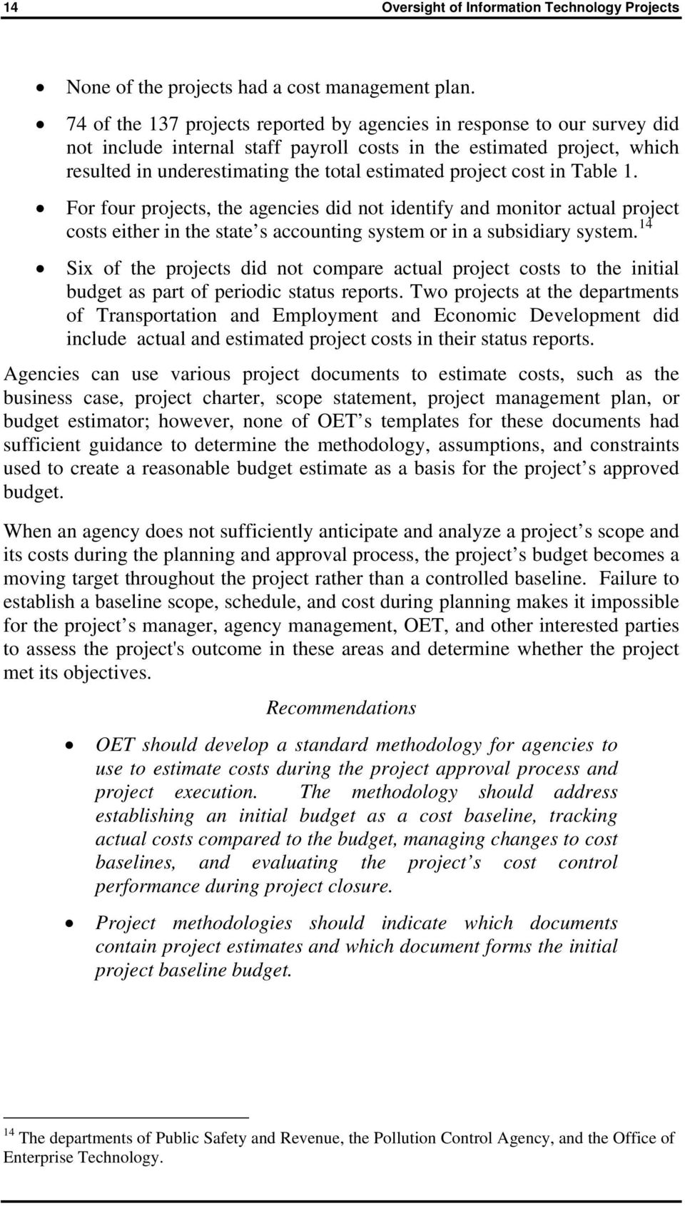project cost in Table 1. For four projects, the agencies did not identify and monitor actual project costs either in the state s accounting system or in a subsidiary system.