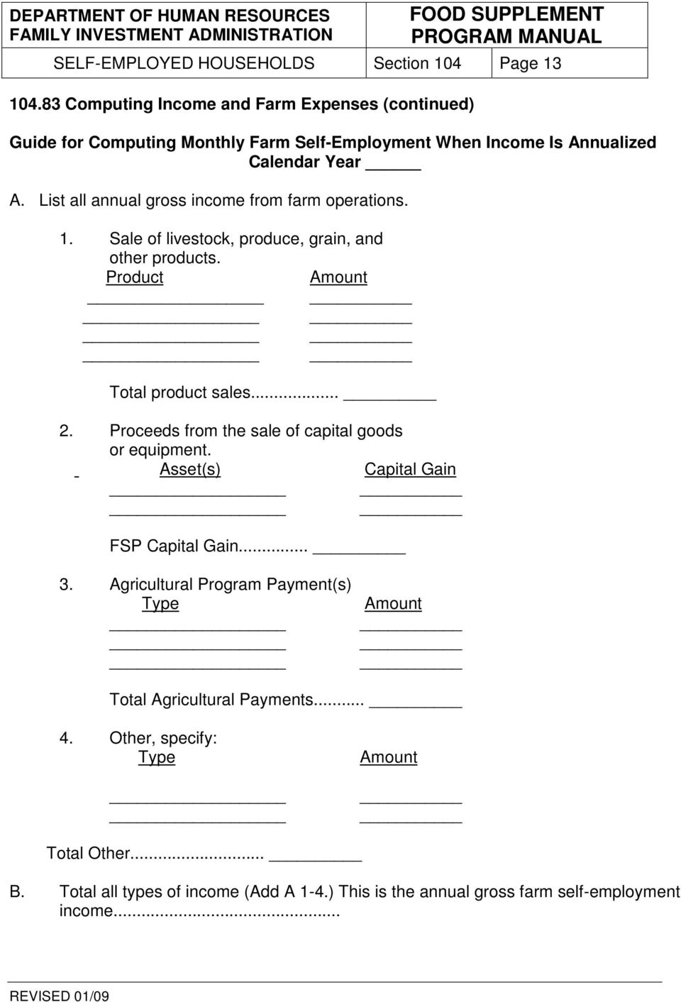 List all annual gross income from farm operations. 1. Sale of livestock, produce, grain, and other products. Product Amount Total product sales... 2.