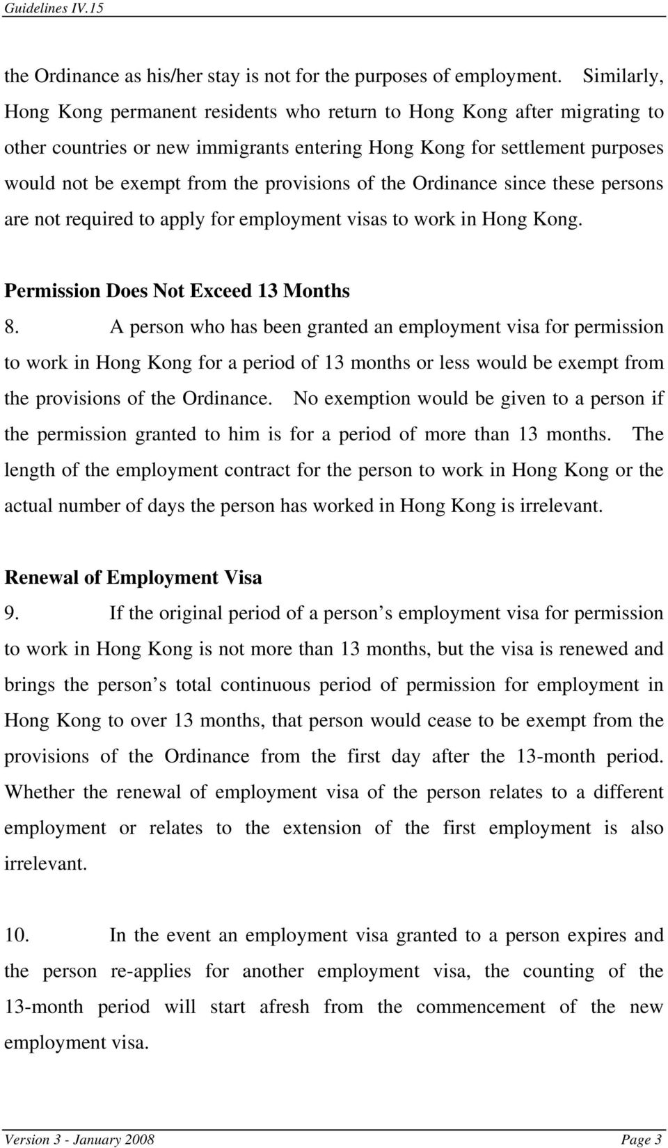 provisions of the Ordinance since these persons are not required to apply for employment visas to work in Hong Kong. Permission Does Not Exceed 13 Months 8.
