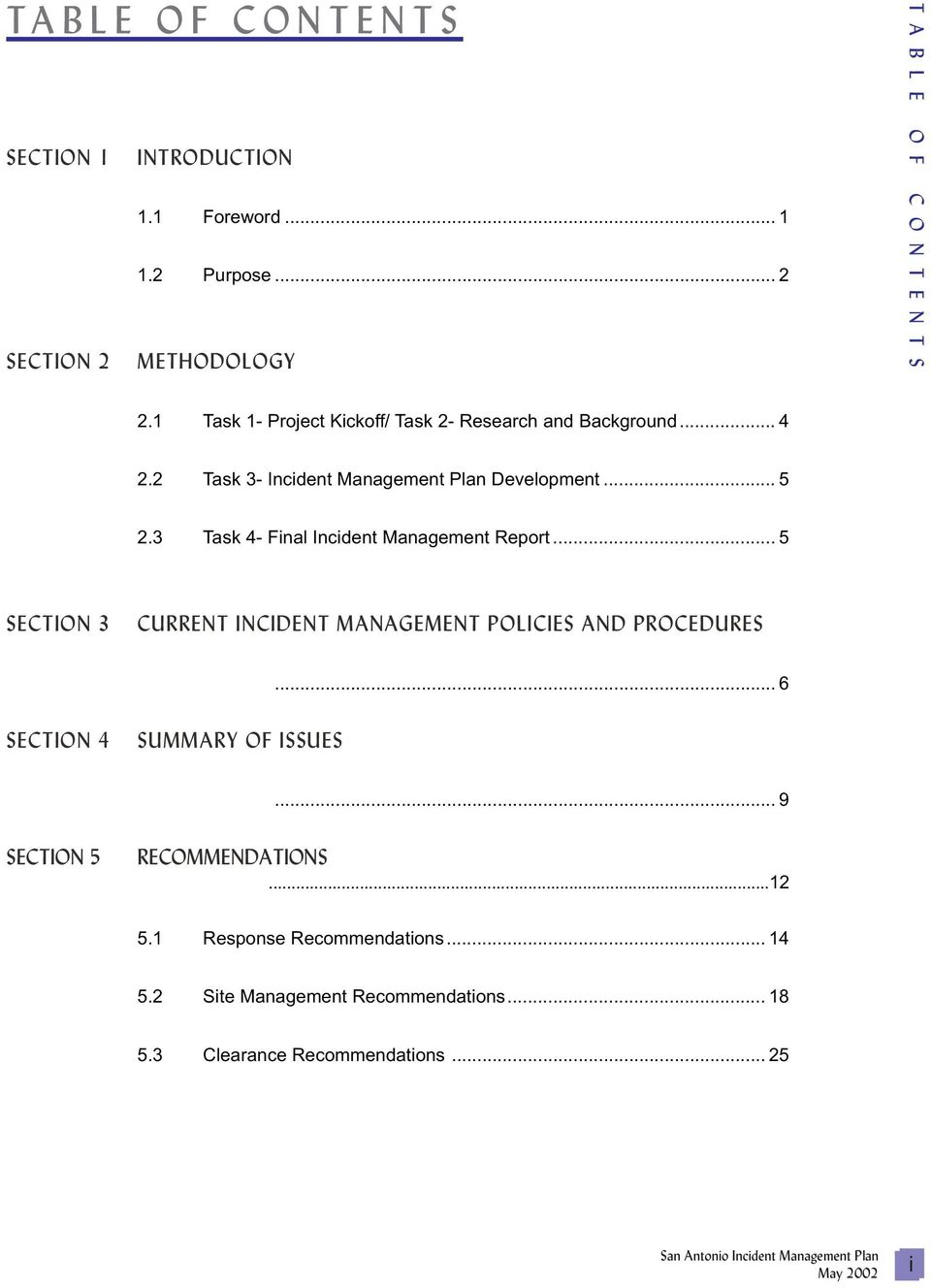 3 Task 4- Final Incident Management Report... 5 SECTION 3 CURRENT INCIDENT MANAGEMENT POLICIES AND PROCEDURES... 6 SECTION 4 SUMMARY OF ISSUES.