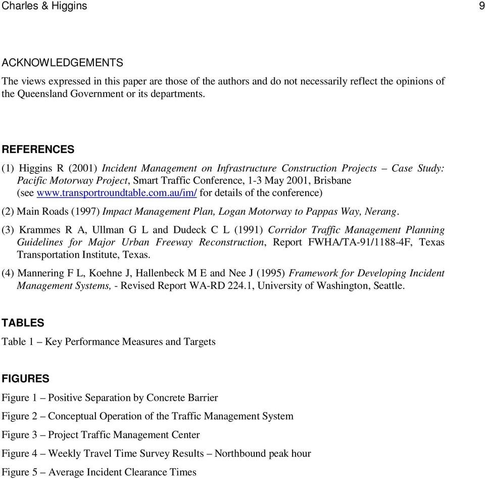 transportroundtable.com.au/im/ for details of the conference) (2) Main Roads (1997) Impact Management Plan, Logan Motorway to Pappas Way, Nerang.