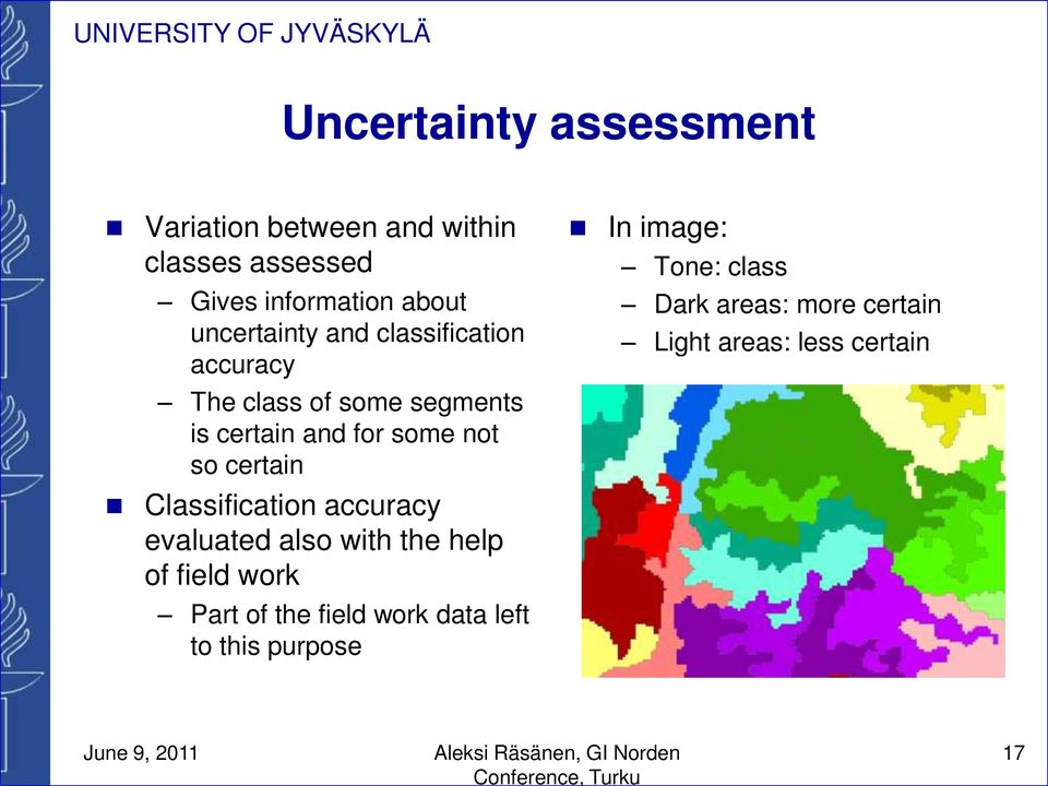certain Classification accuracy evaluated also with the help of field work Part of the field work