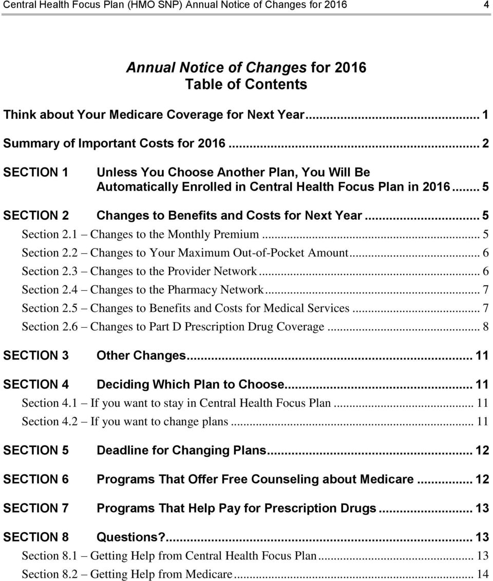.. 5 SECTION 2 Changes to Benefits and Costs for Next Year... 5 Section 2.1 Changes to the Monthly Premium... 5 Section 2.2 Changes to Your Maximum Out-of-Pocket Amount... 6 Section 2.