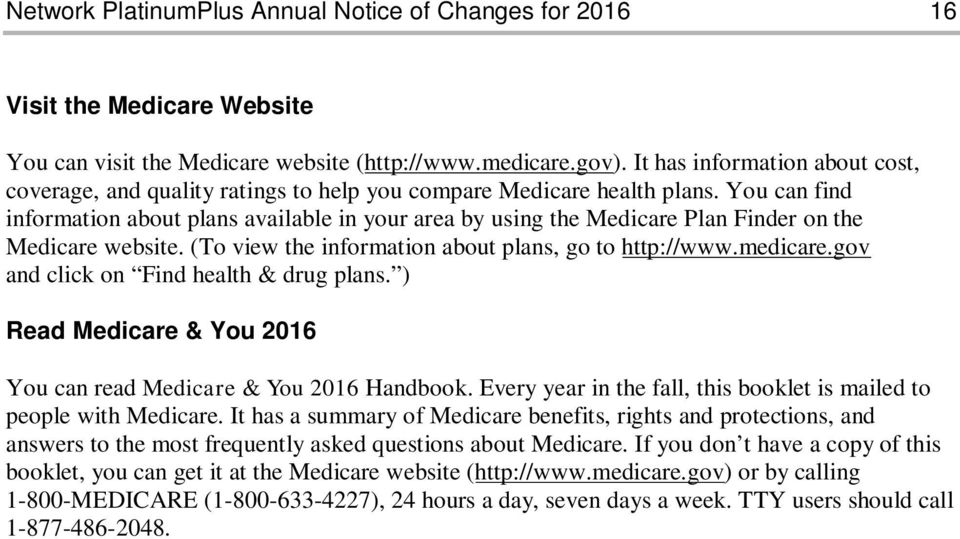 gov and click on Find health & drug plans. ) Read Medicare & You 2016 You can read Medicare & You 2016 Handbook. Every year in the fall, this booklet is mailed to people with Medicare.
