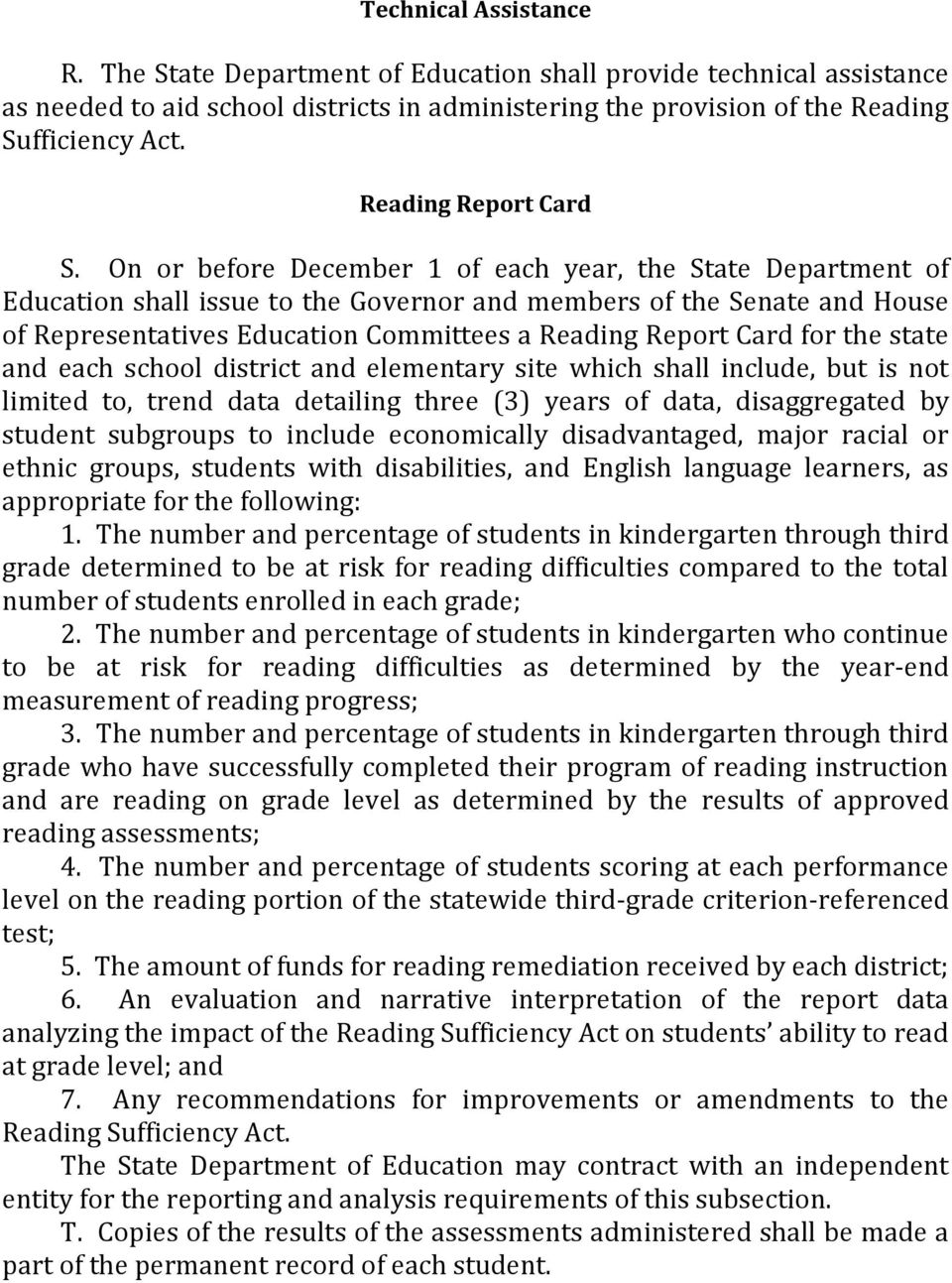 On or before December 1 of each year, the State Department of Education shall issue to the Governor and members of the Senate and House of Representatives Education Committees a Reading Report Card