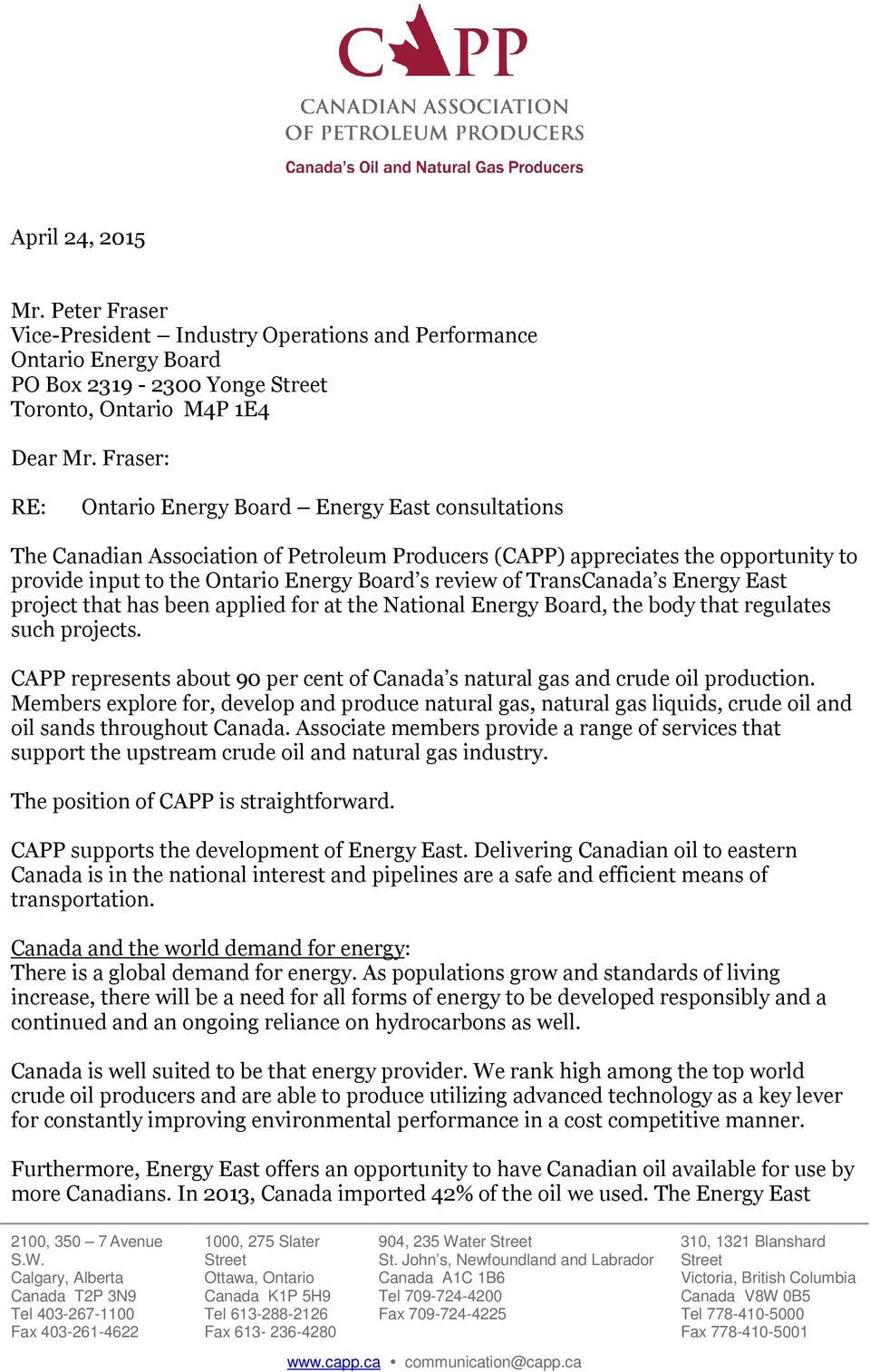 been applied for at the National Energy Board, the body that regulates such projects. CAPP represents about 90 per cent of Canada s natural gas and crude oil production.