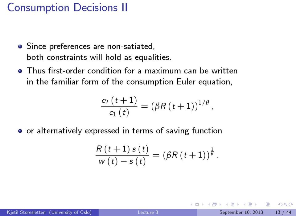 equation, c 2 (t + 1) c 1 (t) = (βr (t + 1)) 1/θ, or alternatively expressed in terms of saving function R