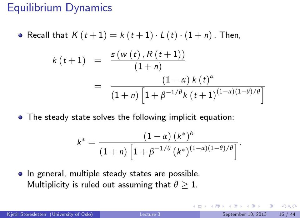 steady state solves the following implicit equation: k = (1 α) (k ) α (1 + n) [1 + β 1/θ (k ) (1 α)(1 θ)/θ].