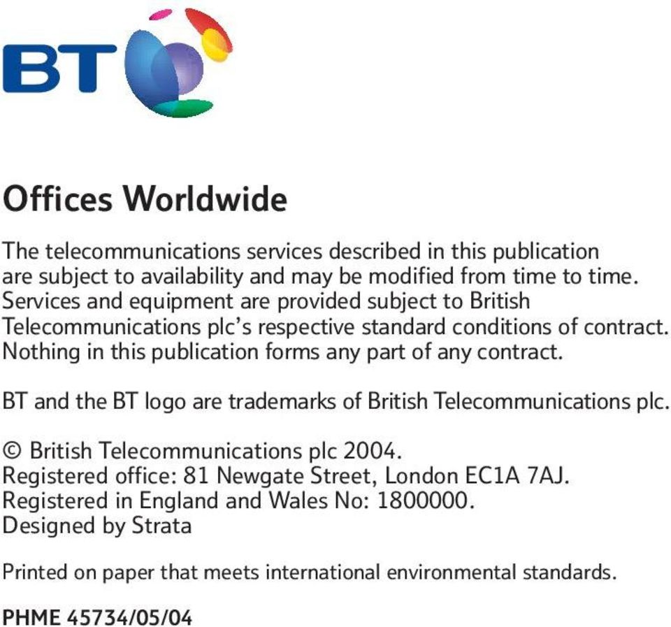 Nothing in this publication forms any part of any contract. BT and the BT logo are trademarks of British Telecommunications plc.
