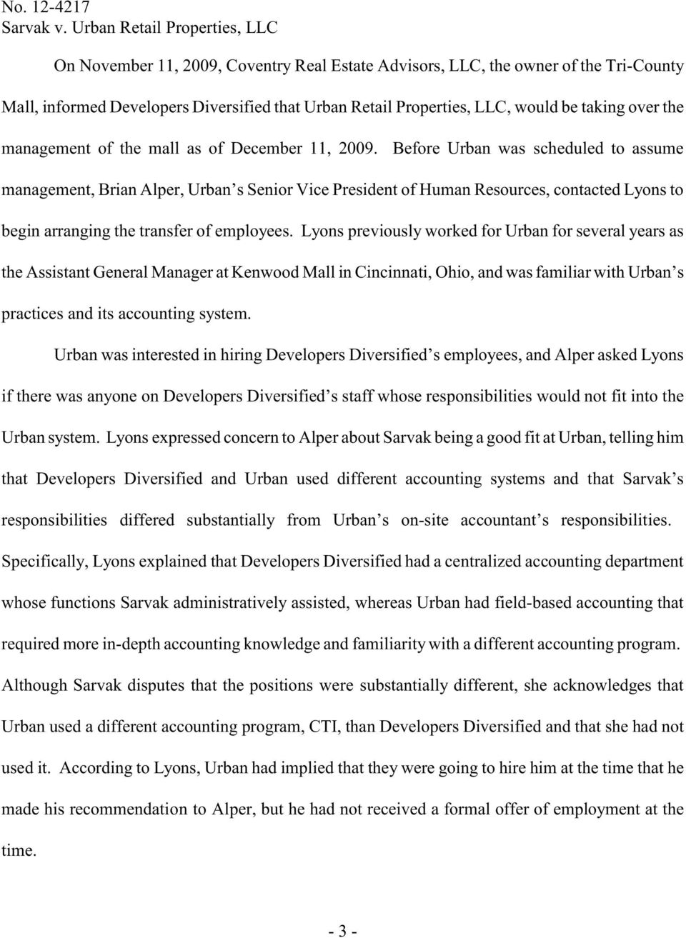Before Urban was scheduled to assume management, Brian Alper, Urban s Senior Vice President of Human Resources, contacted Lyons to begin arranging the transfer of employees.
