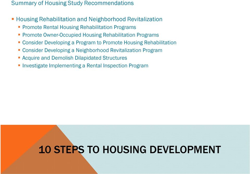 Developing a Program to Promote Housing Rehabilitation Consider Developing a Neighborhood