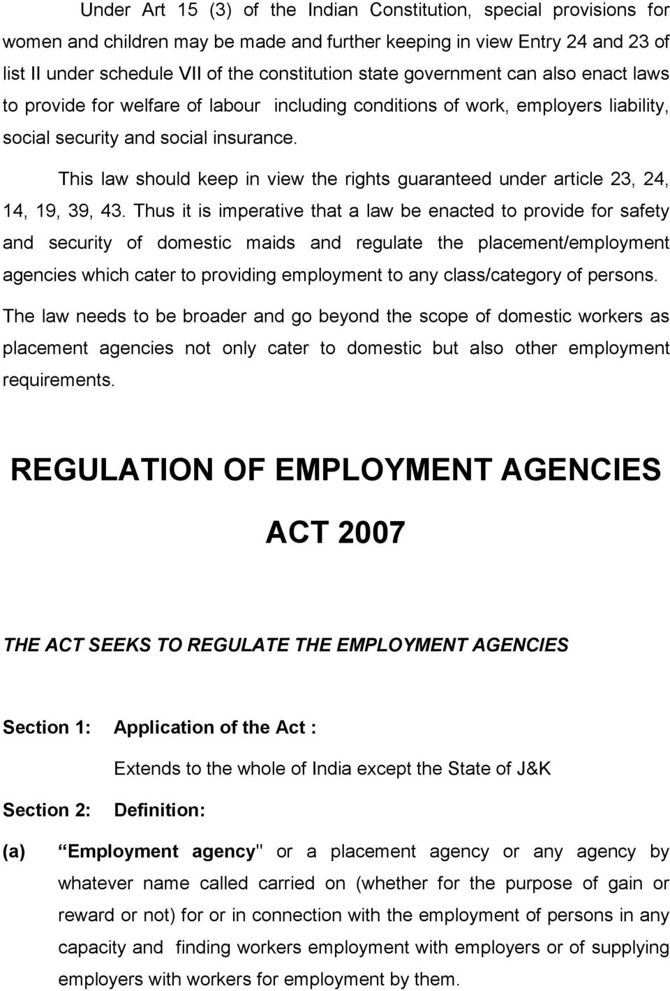 This law should keep in view the rights guaranteed under article 23, 24, 14, 19, 39, 43.