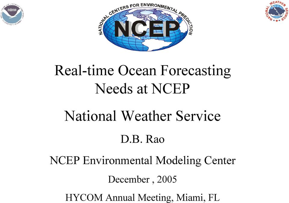 Rao NCEP Environmental Modeling Center