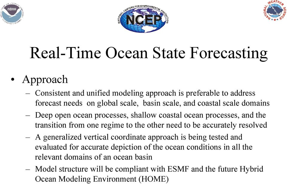 other need to be accurately resolved A generalized vertical coordinate approach is being tested and evaluated for accurate depiction of the ocean