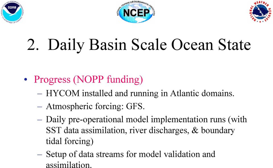 Daily pre-operational model implementation runs (with SST data assimilation,