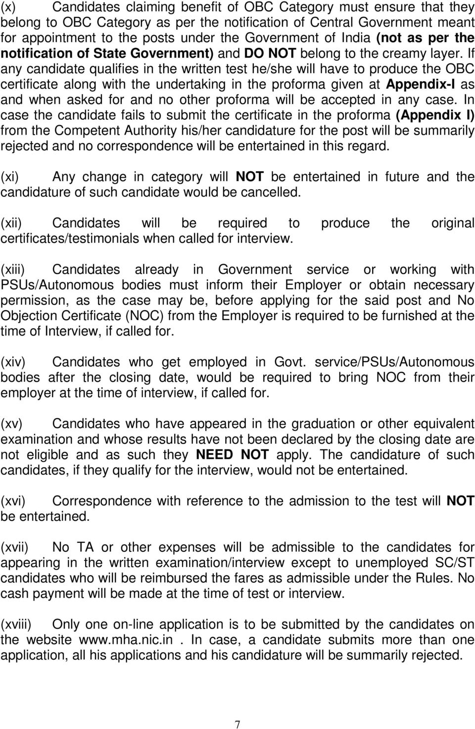 If any candidate qualifies in the written test he/she will have to produce the OBC certificate along with the undertaking in the proforma given at Appendix-I as and when asked for and no other