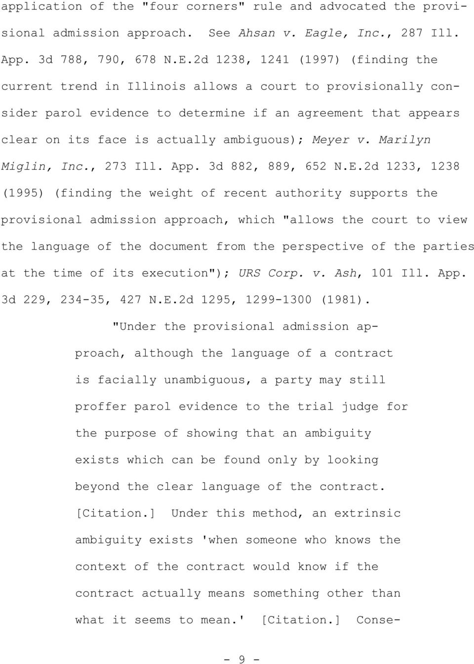 2d 1238, 1241 (1997 (finding the current trend in Illinois allows a court to provisionally consider parol evidence to determine if an agreement that appears clear on its face is actually ambiguous;