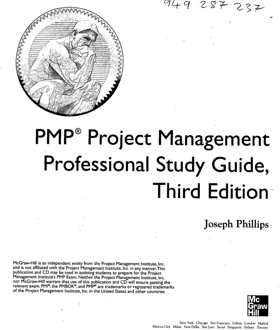 this publication and CD may be used in assisting students to prepare for the Project Management Institute's PMP Exam. Neither the Project Management Institute, Inc.