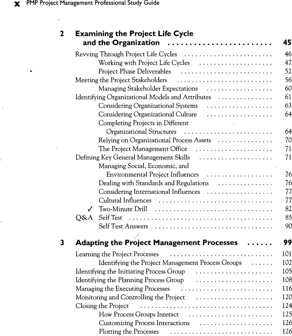 Organizational Culture 64 Completing Projects in Different Organizational Structures 64 Relying on Organizational Process Assets 70 The Project Management Office 71 Defining Key General Management
