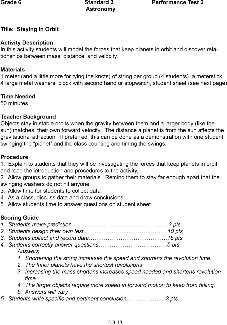 Materials 1 meter (and a little more for tying the knots) of string per group (4 students) a meterstick, 4 large metal washers, clock with second hand or stopwatch, student sheet (see next page) Time