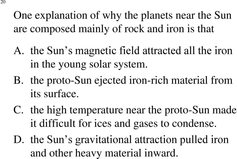 the proto-sun ejected iron-rich material from its surface. C.