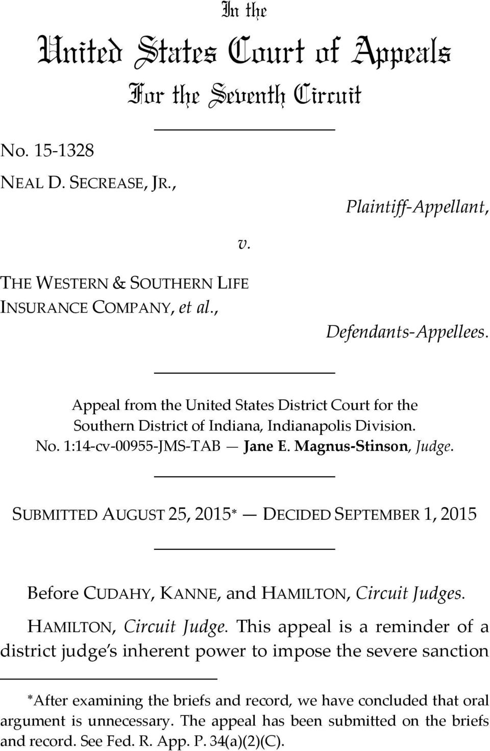 SUBMITTED AUGUST 25, 2015 DECIDED SEPTEMBER 1, 2015 Before CUDAHY, KANNE, and HAMILTON, Circuit Judges