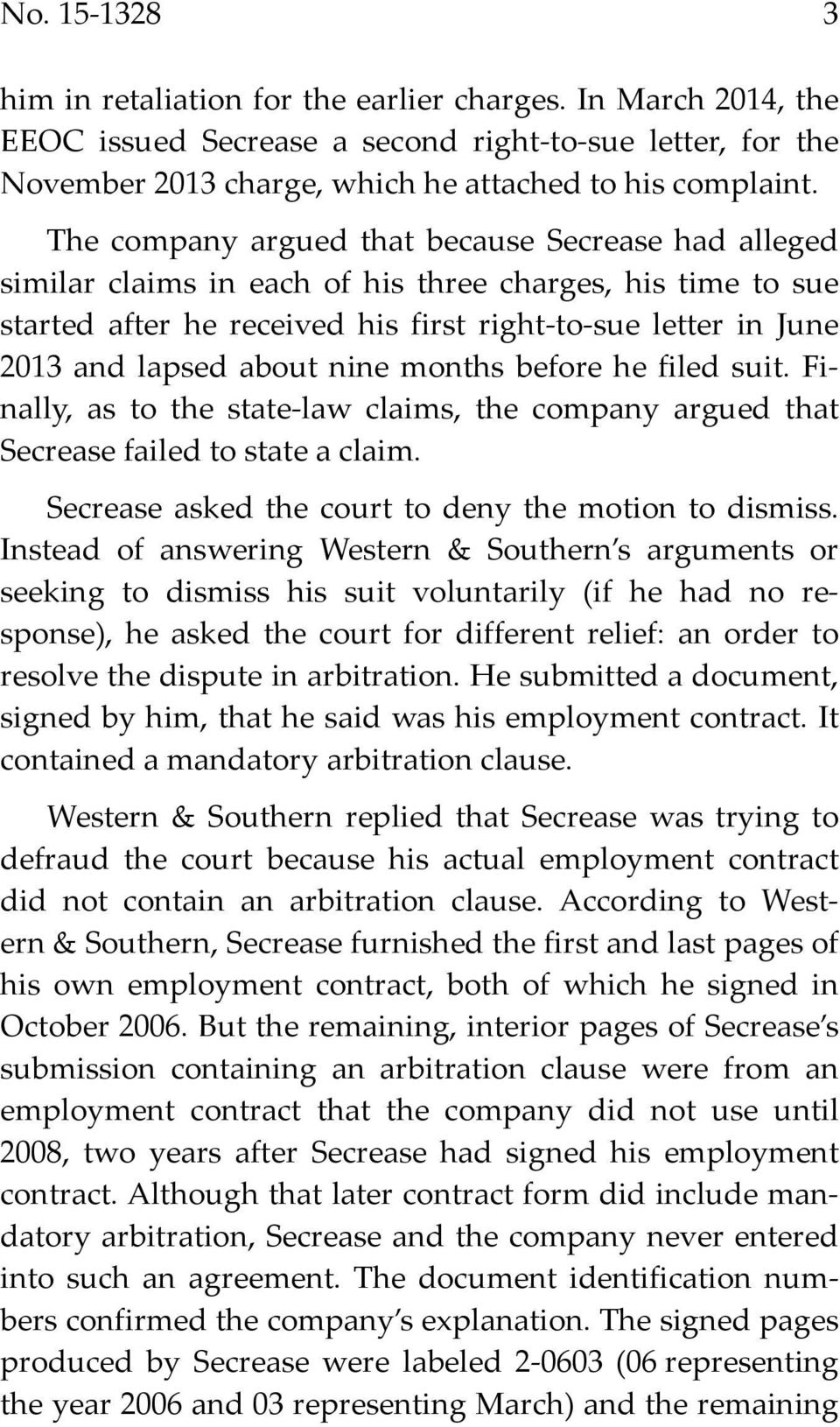 nine months before he filed suit. Finally, as to the state-law claims, the company argued that Secrease failed to state a claim. Secrease asked the court to deny the motion to dismiss.