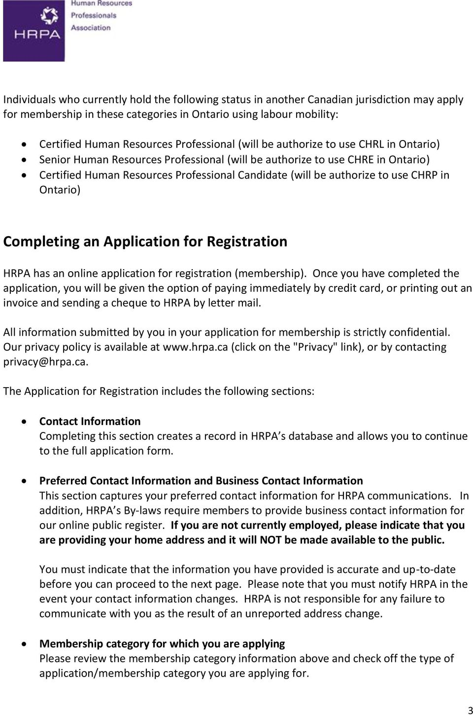 authorize to use CHRP in Ontario) Completing an Application for Registration HRPA has an online application for registration (membership).