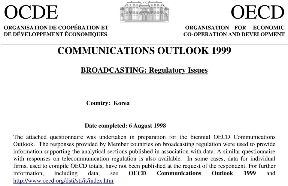 The responses provided by Member countries on broadcasting regulation were used to provide information supporting the analytical sections published in association with data.