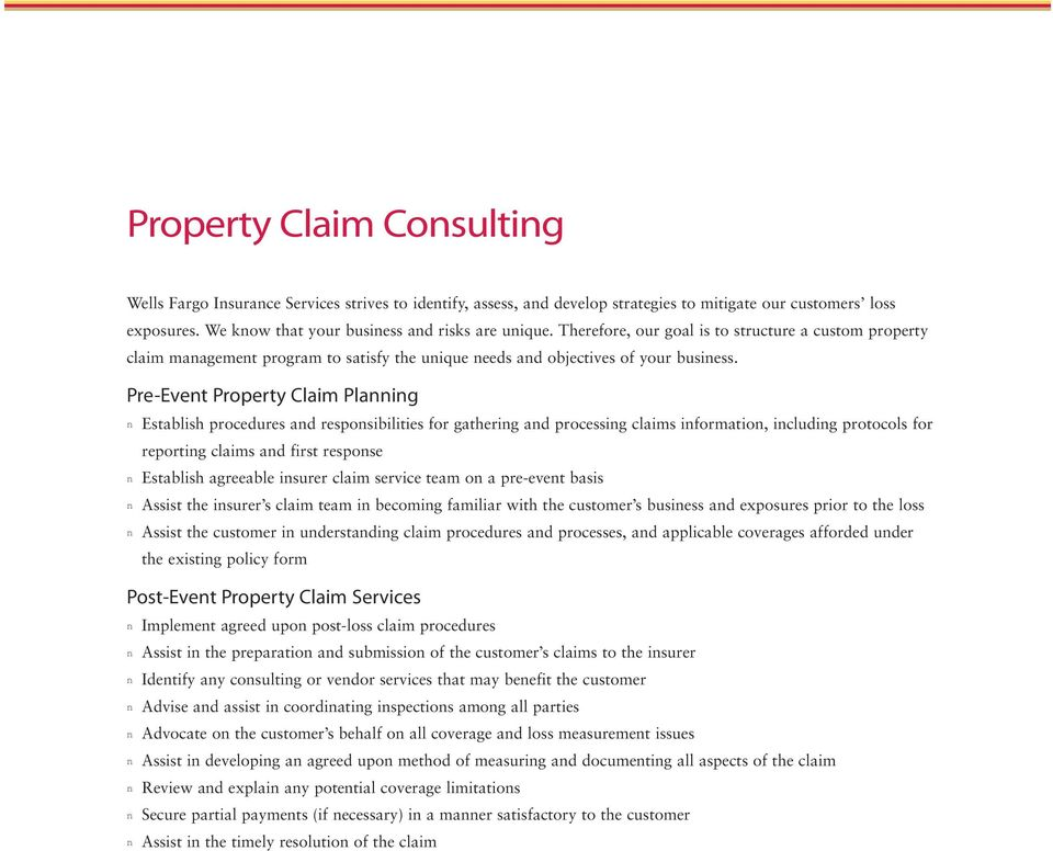 Pre-Evet Property Claim Plaig Establish procedures ad resposibilities for gatherig ad processig claims iformatio, icludig protocols for reportig claims ad first respose Establish agreeable isurer