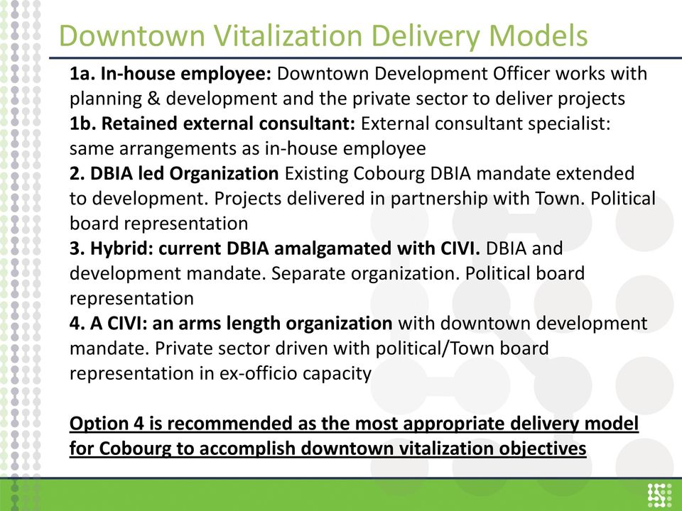 Projects delivered in partnership with Town. Political board representation 3. Hybrid: current DBIA amalgamated with CIVI. DBIA and development mandate. Separate organization.