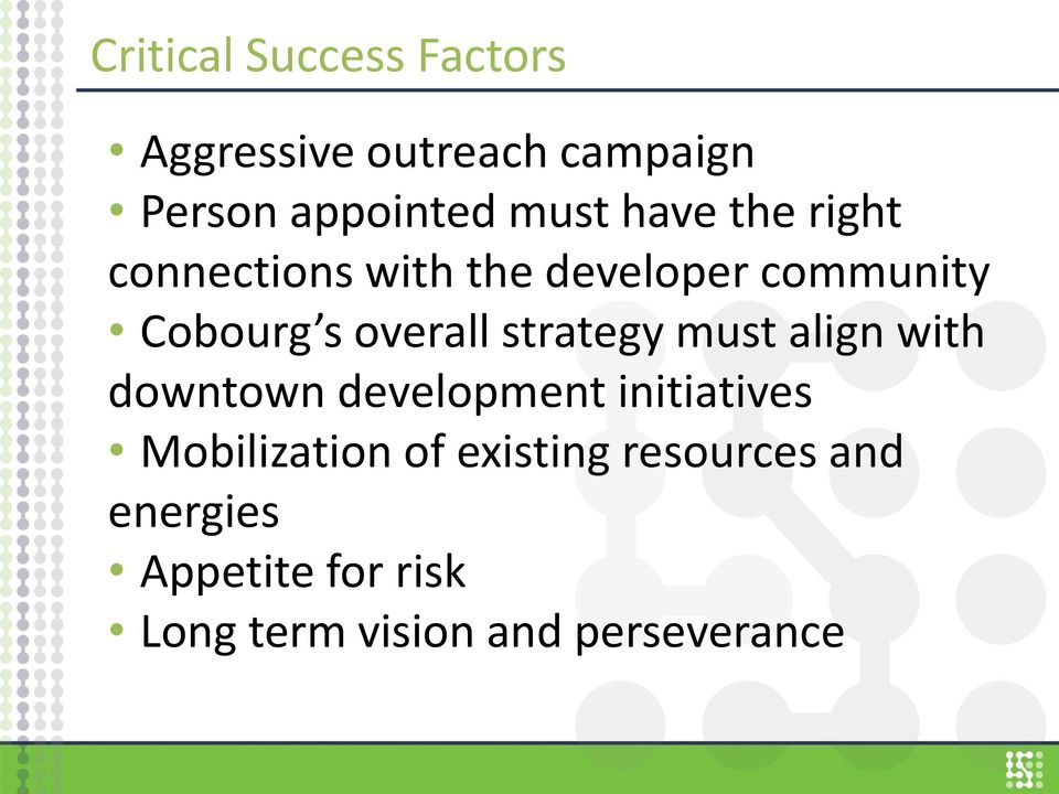 strategy must align with downtown development initiatives Mobilization of