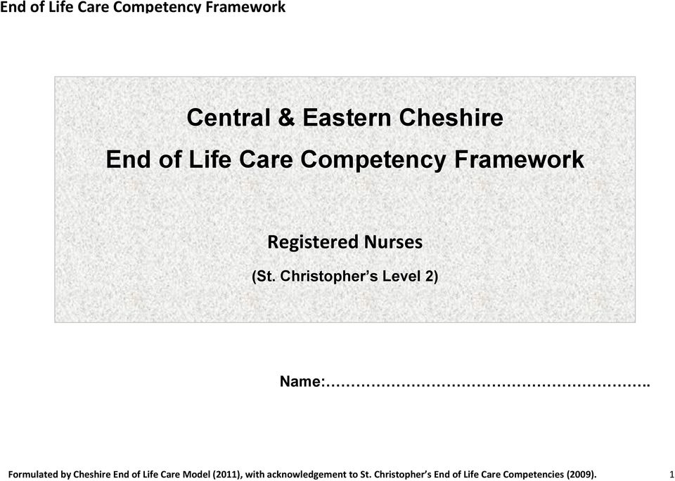 . Formulated by Cheshire End of Life Care Model (2011), with