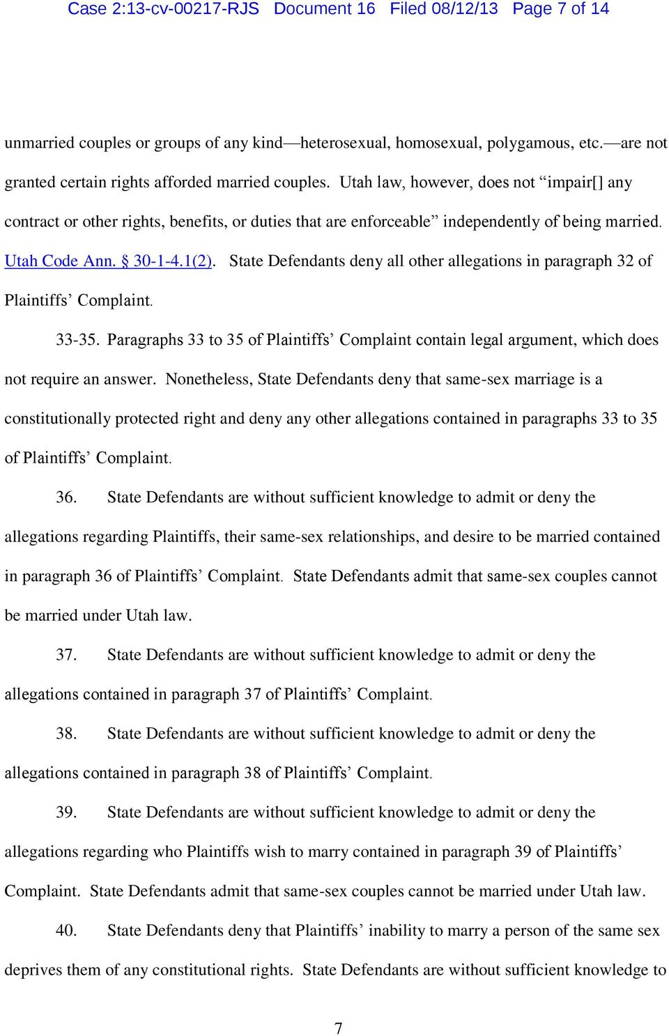 Utah Code Ann. 30-1-4.1(2). State Defendants deny all other allegations in paragraph 32 of Plaintiffs 33-35.