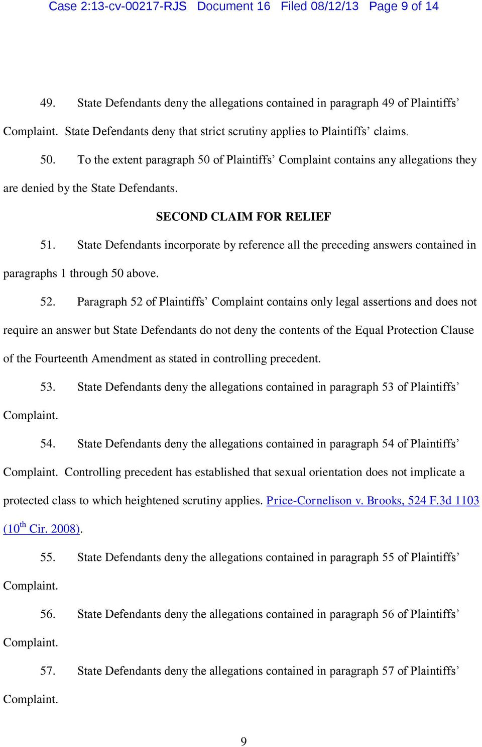 To the extent paragraph 50 of Plaintiffs Complaint contains any allegations they are denied by the State Defendants. SECOND CLAIM FOR RELIEF 51.