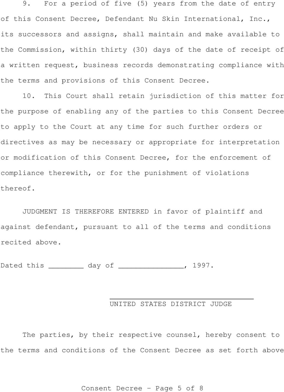 the terms and provisions of this Consent Decree. 10.
