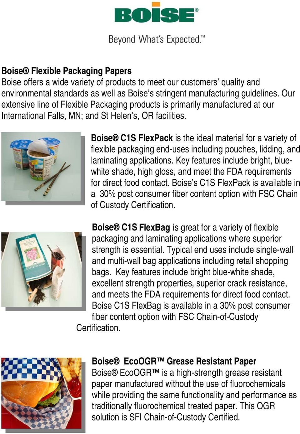 Boise C1S FlexPack is the ideal material for a variety of flexible packaging end-uses including pouches, lidding, and laminating applications.