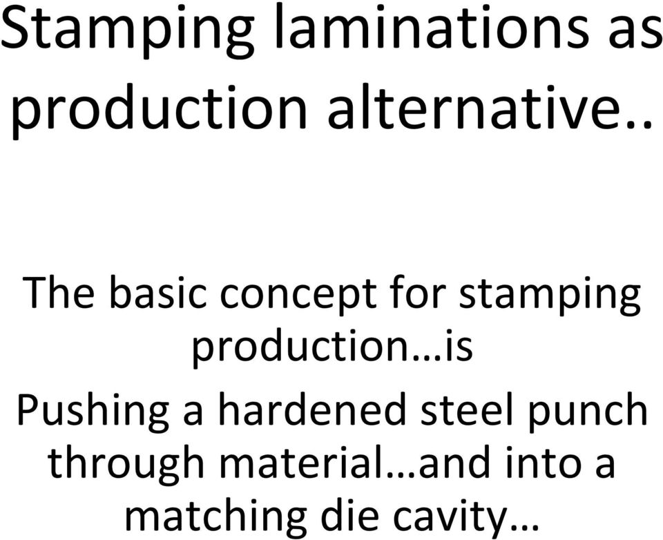 . The basic concept for stamping