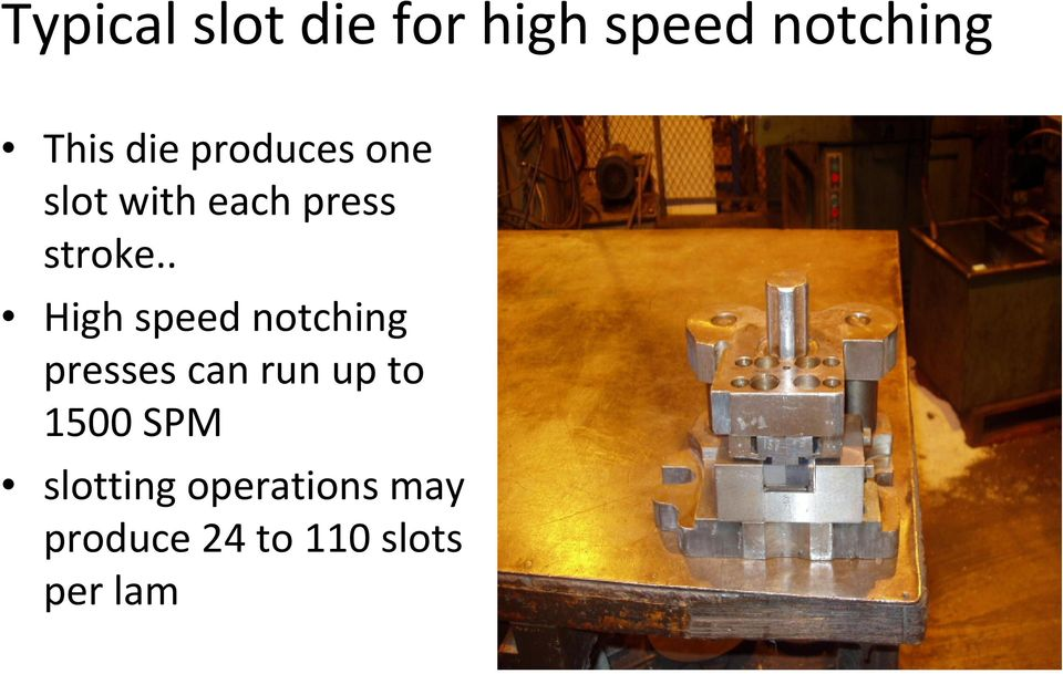 . High speed notching presses can run up to 1500