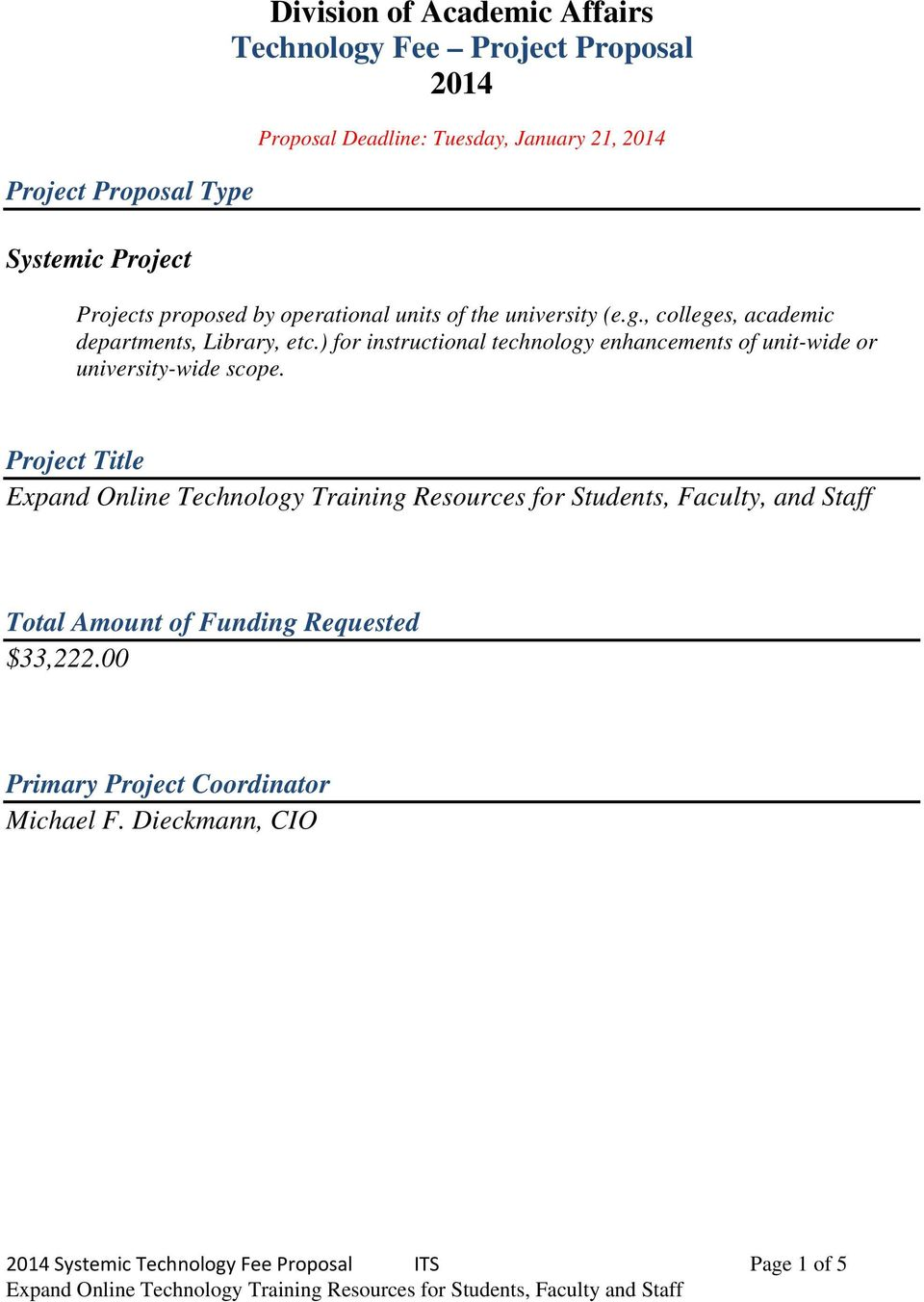 ) for instructional technology enhancements of unit-wide or university-wide scope.
