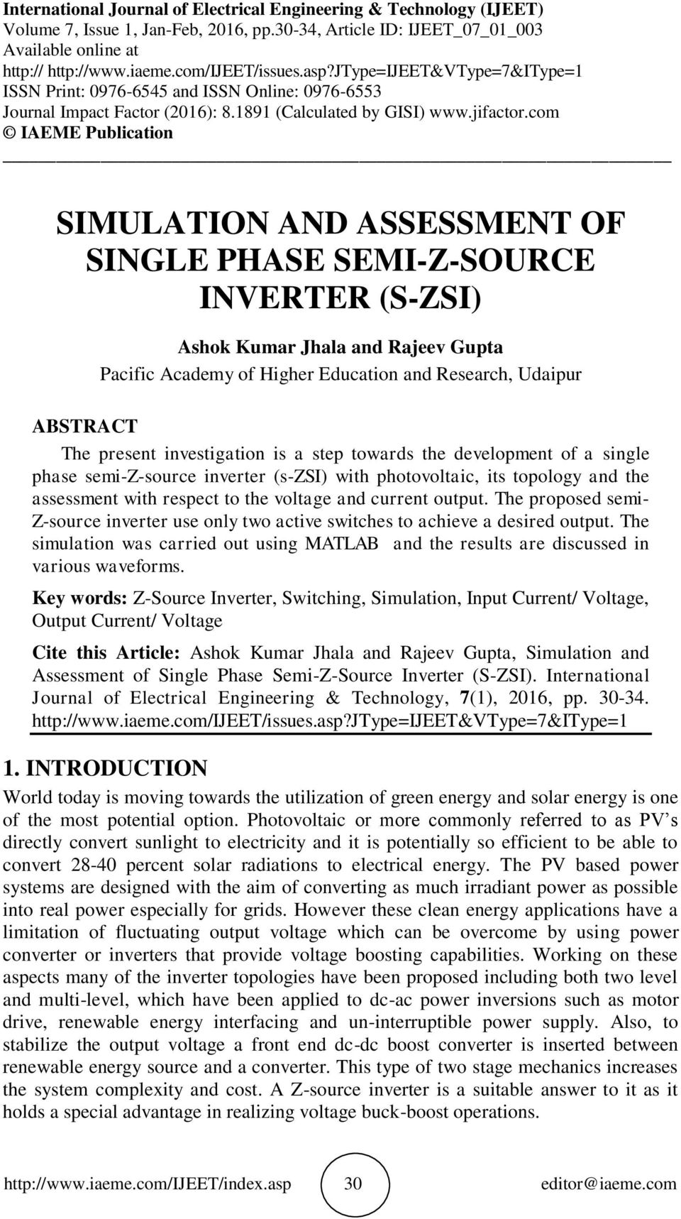 com IAEME Publication SIMULATION AND ASSESSMENT OF SINGLE PHASE SEMI-Z-SOURCE INVERTER (S-ZSI) Ashok Kumar Jhala and Rajeev Gupta Pacific Academy of Higher Education and Research, Udaipur ABSTRACT