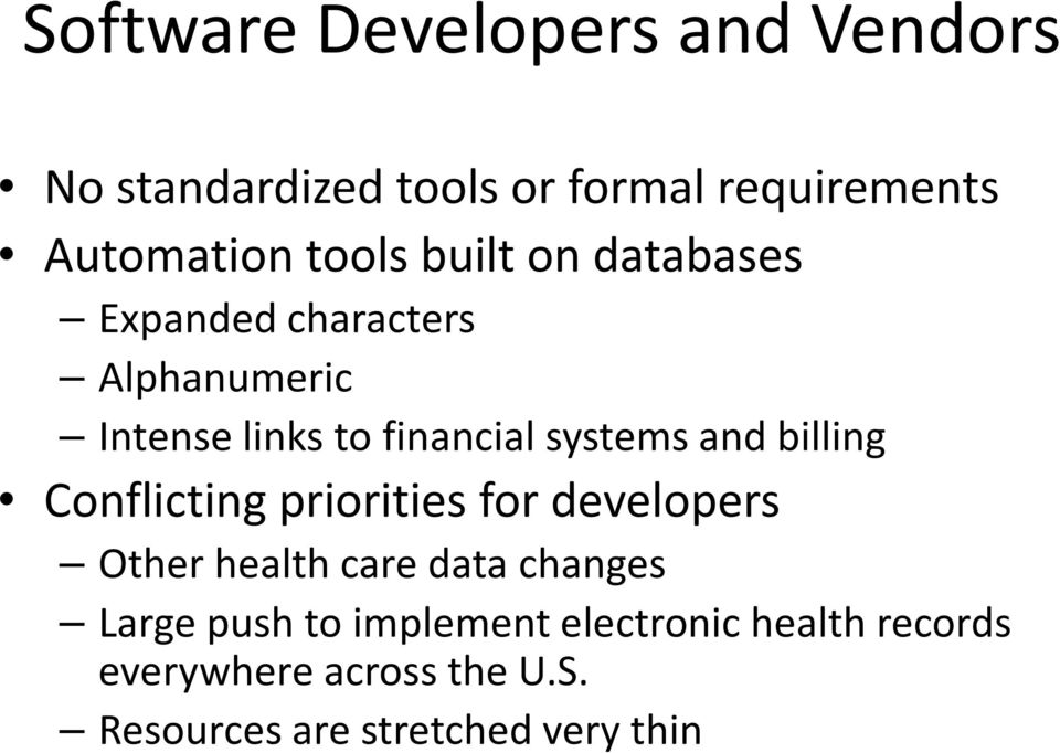 and billing Conflicting priorities for developers Other health care data changes Large push