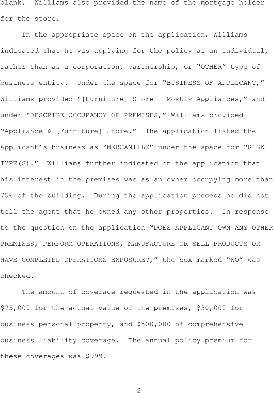 Under the space for BUSINESS OF APPLICANT, Williams provided [Furniture] Store Mostly Appliances, and under DESCRIBE OCCUPANCY OF PREMISES, Williams provided Appliance & [Furniture] Store.