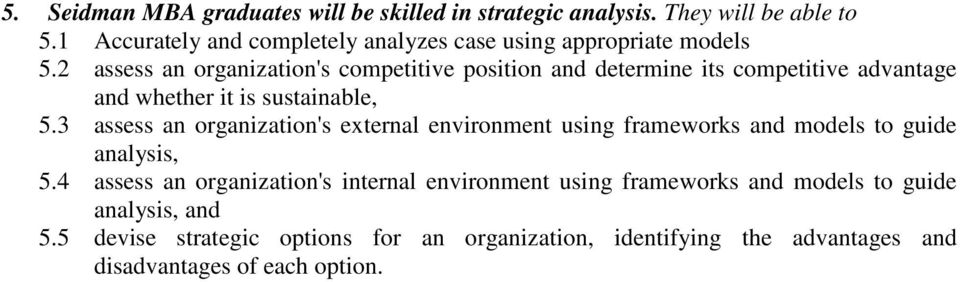 2 assess an organization's competitive position and determine its competitive advantage and whether it is sustainable, 5.