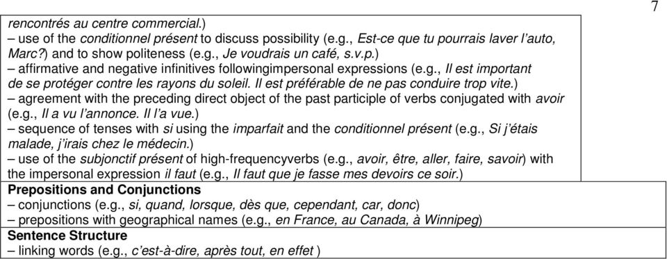 ) agreement with the preceding direct object of the past participle of verbs conjugated with avoir (e.g., Il a vu l annonce. Il l a vue.