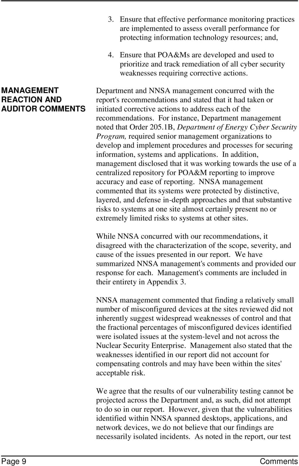 MANAGEMENT REACTION AND AUDITOR COMMENTS Department and NNSA management concurred with the report's recommendations and stated that it had taken or initiated corrective actions to address each of the